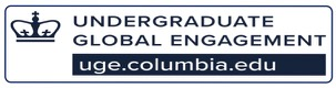 CENTER FOR UNDERGRADUATE GLOBAL ENGAGEMENT/COLUMBIA UNIVERSITY
